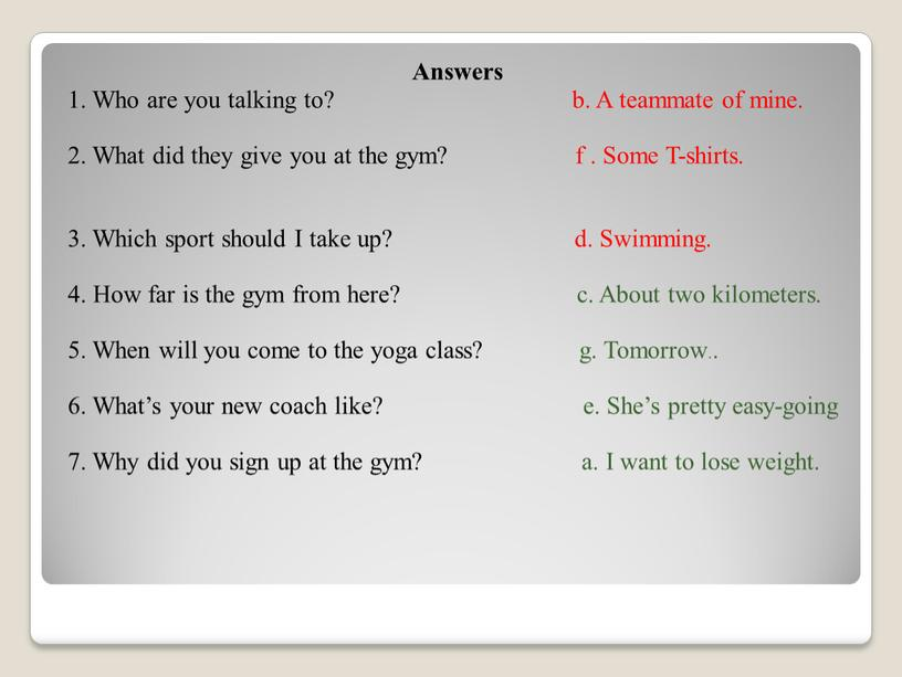 Answers 1. Who are you talking to? b