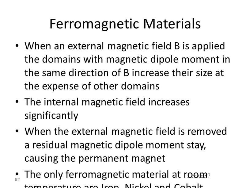 Ferromagnetic Materials When an external magnetic field