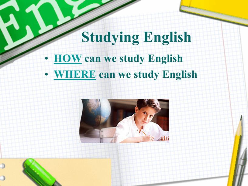 Studying English HOW can we study