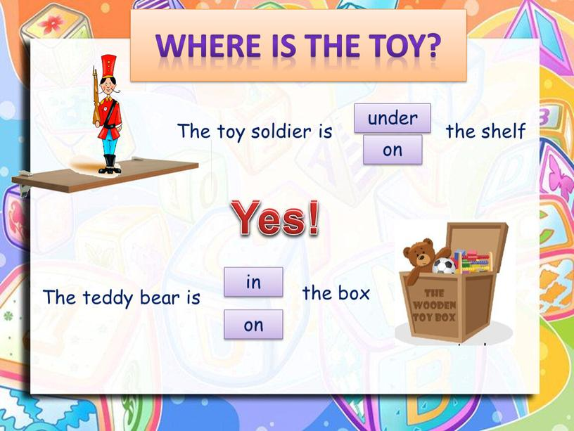 Where is the toy? The toy soldier is