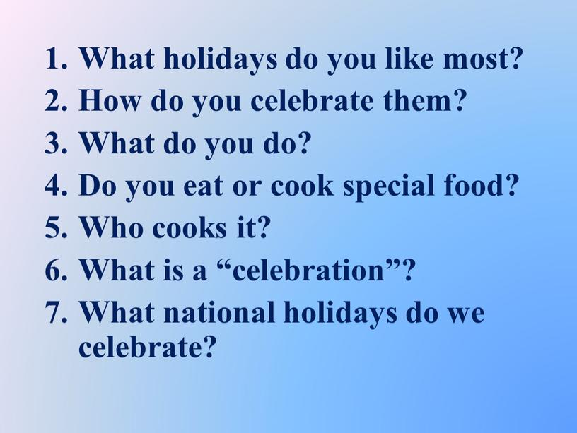 What holidays do you like most?