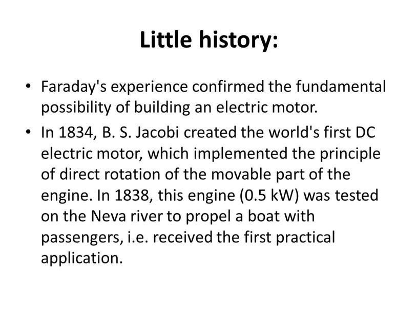 Little history: Faraday's experience confirmed the fundamental possibility of building an electric motor