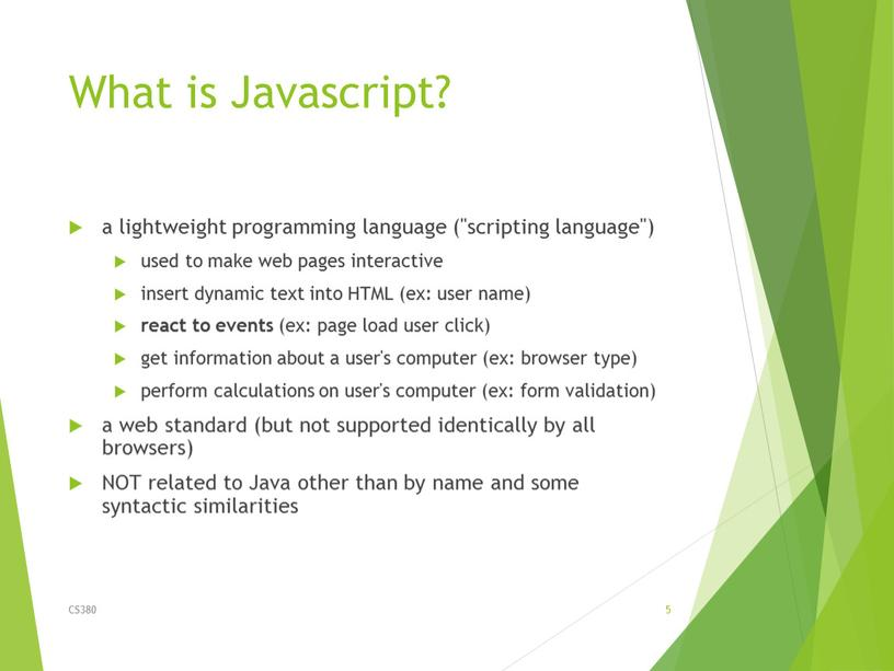 """What is Javascript? a lightweight programming language (""""scripting language"""") used to make web pages interactive insert dynamic text into"""