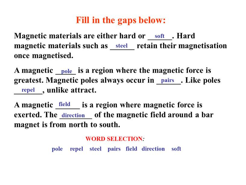 Fill in the gaps below: Magnetic materials are either hard or ______