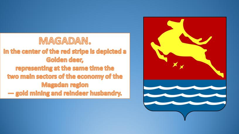 MAGADAN. In the center of the red stripe is depicted a