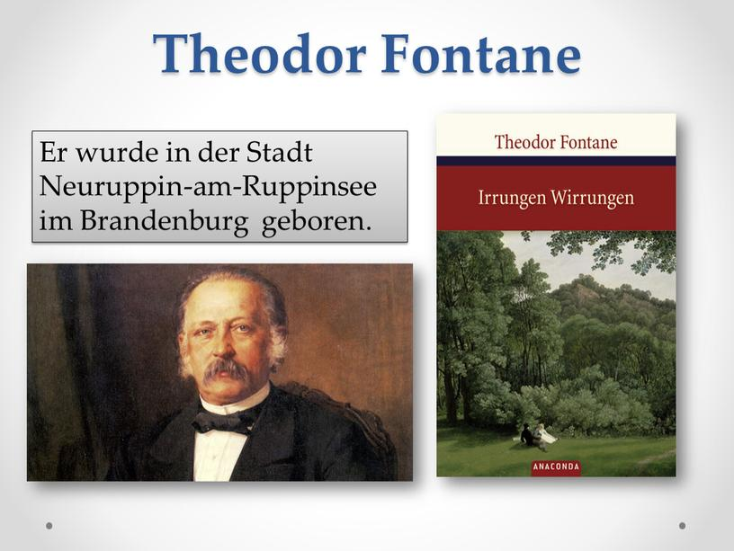 Theodor Fontane Er wurde in der