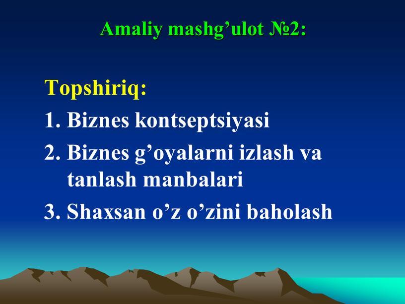 Amaliy mashg'ulot №2: Тopshiriq: 1