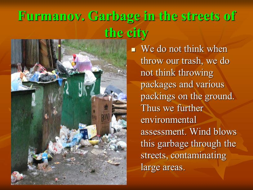 Furmanov. Garbage in the streets of the city