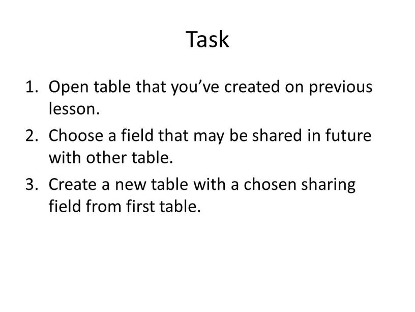 Task Open table that you've created on previous lesson