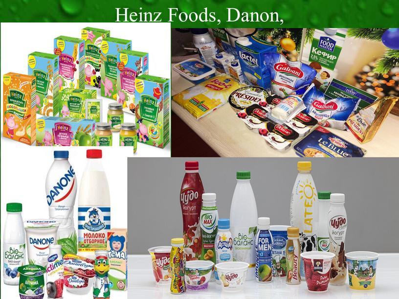 Heinz Foods, Danon,