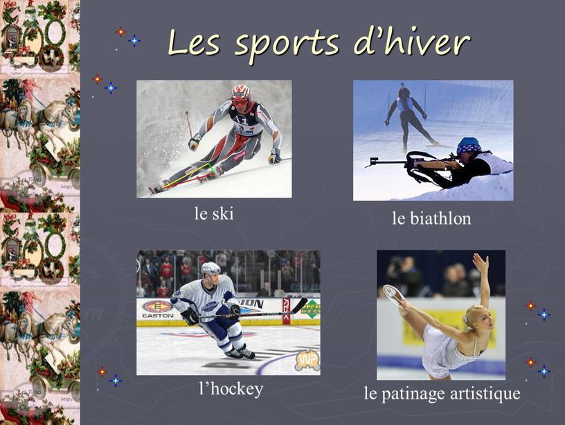 Les sports d'hiver le ski le biathlon l'hockey le patinage artistique