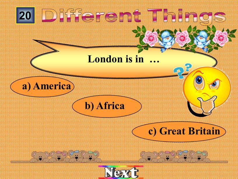 Great Britain b) Africa а) America