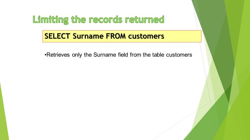 Limiting the records returned SELECT