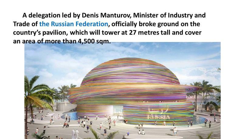 A delegation led by Denis Manturov,