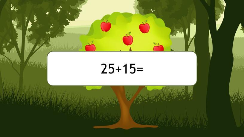 25+15=