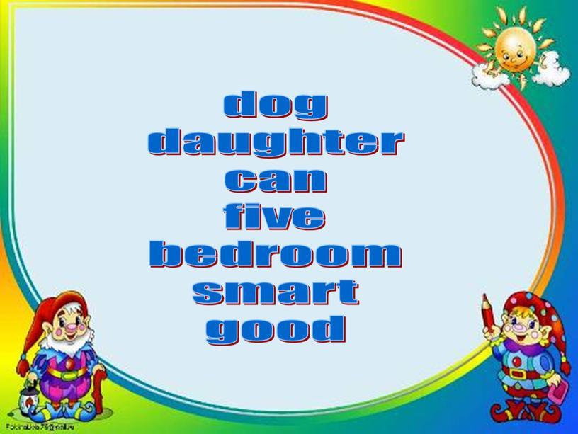 dog daughter can five bedroom smart good