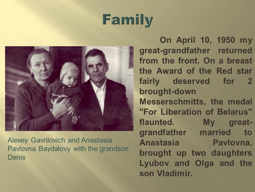 Family On April 10, 1950 my great-grandfather returned from the front