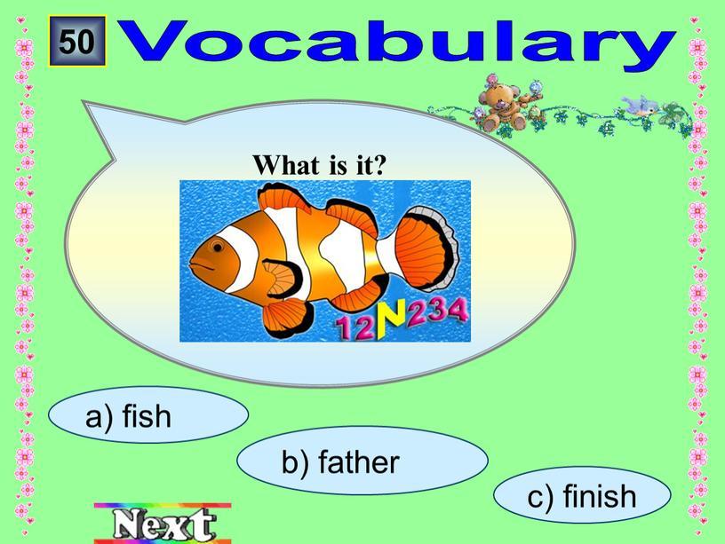 c) finish b) father а) fish Vocabulary 50