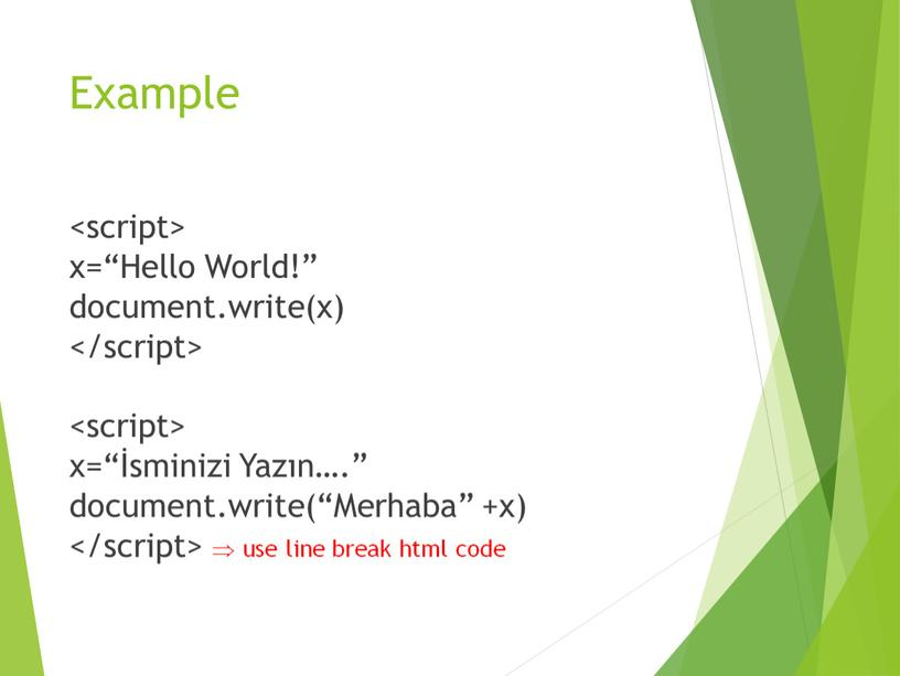 """Example <br>x=""""Hello World!""""<br>document"""