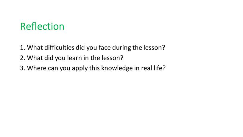 Reflection 1. What difficulties did you face during the lesson? 2