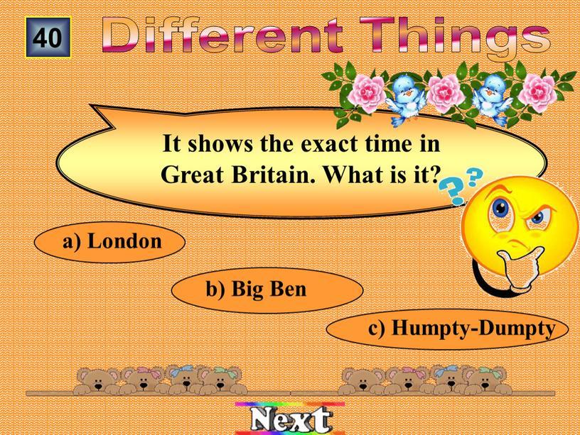 Humpty-Dumpty b) Big Ben а) London
