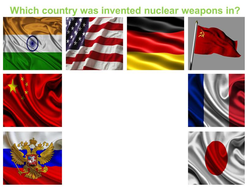 Which country was invented nuclear weapons in?
