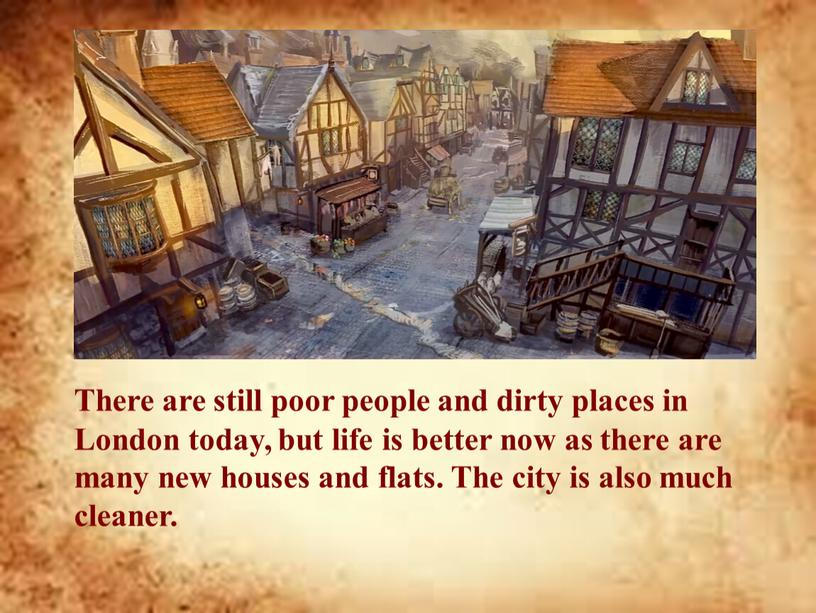 There are still poor people and dirty places in