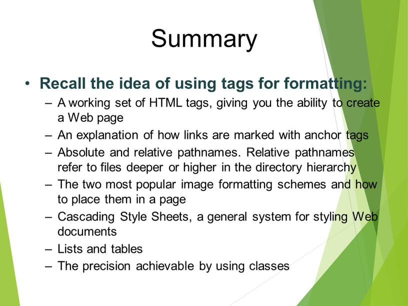 Summary Recall the idea of using tags for formatting:
