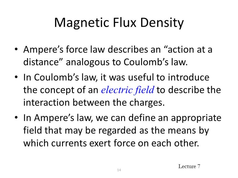 """Magnetic Flux Density Ampere's force law describes an """"action at a distance"""" analogous to"""