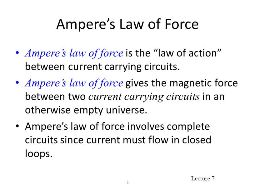 """Ampere's Law of Force Ampere's law of force is the """"law of action"""" between current carrying circuits"""
