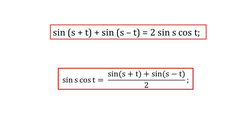 sin (s + t) + sin (s – t) = 2 sin s cos t;