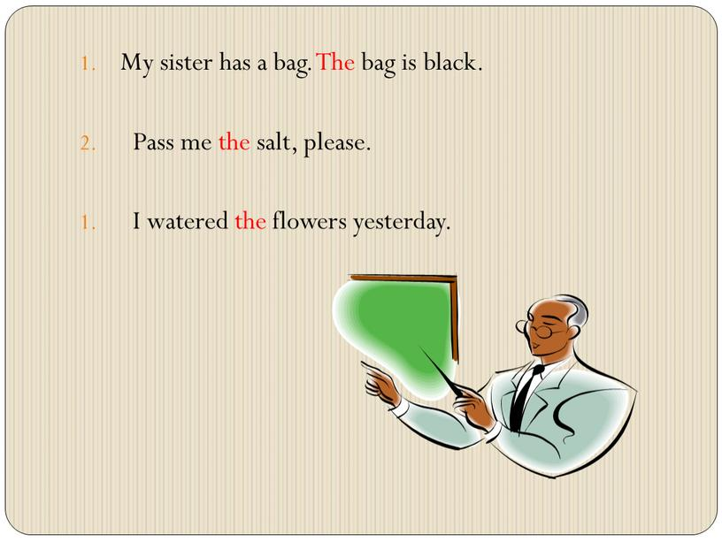 My sister has a bag. The bag is black