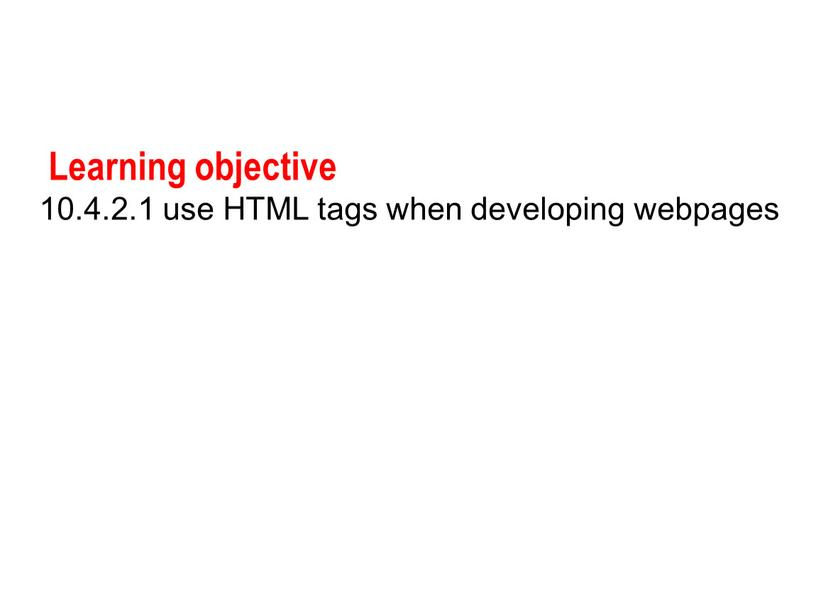 Learning objective 10.4.2.1 use