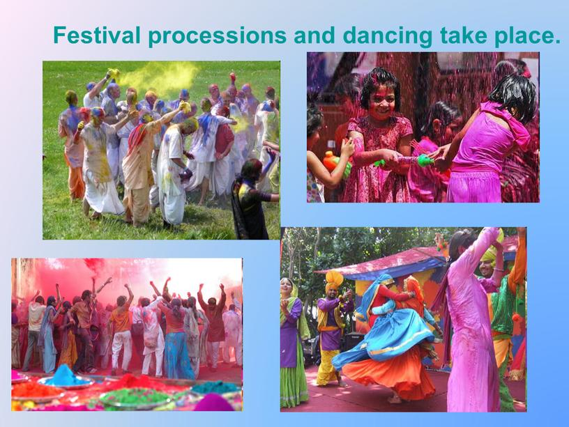 Festival processions and dancing take place