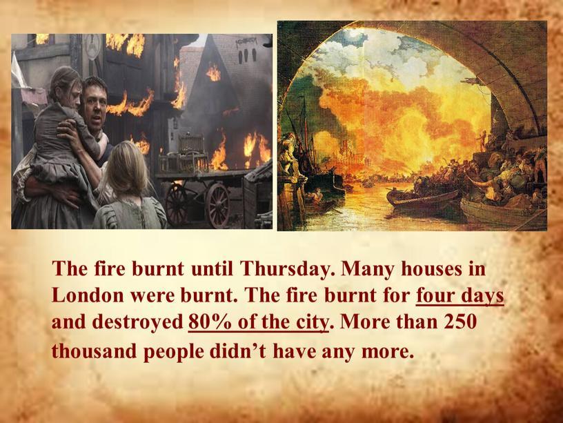 The fire burnt until Thursday.