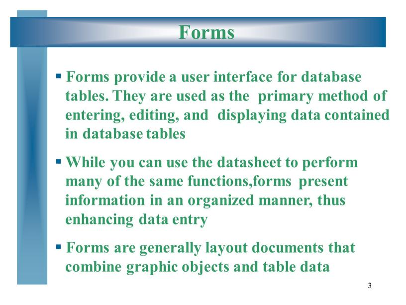 Forms Forms provide a user interface for database tables