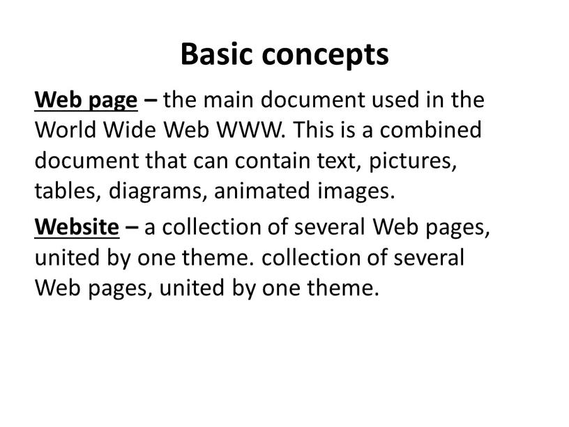 Basic concepts Web page – the main document used in the