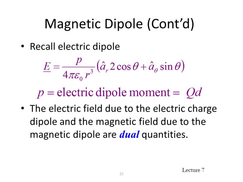 Magnetic Dipole (Cont'd) Recall electric dipole