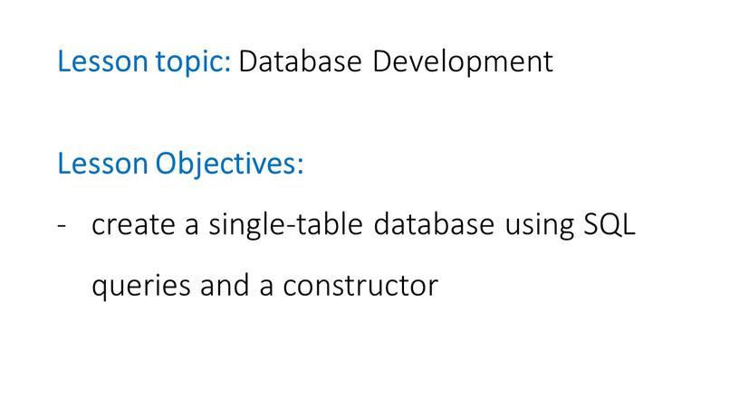 Lesson topic: Database Development