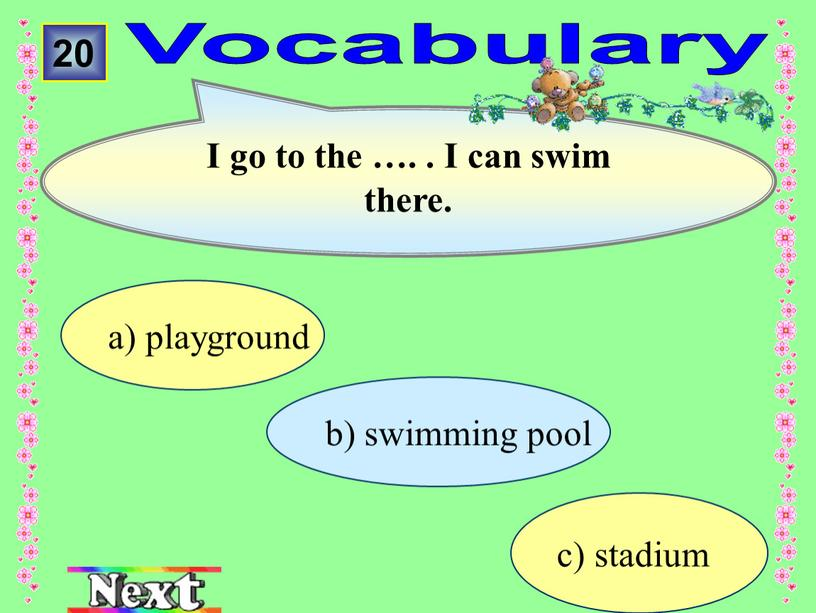 Vocabulary а) playground 20 I go to the …