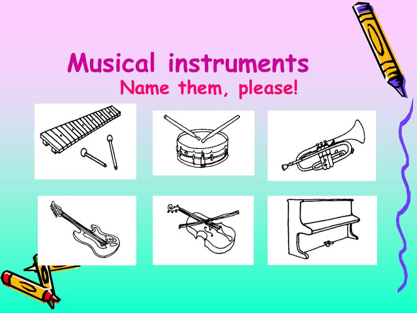 Musical instruments Name them, please!
