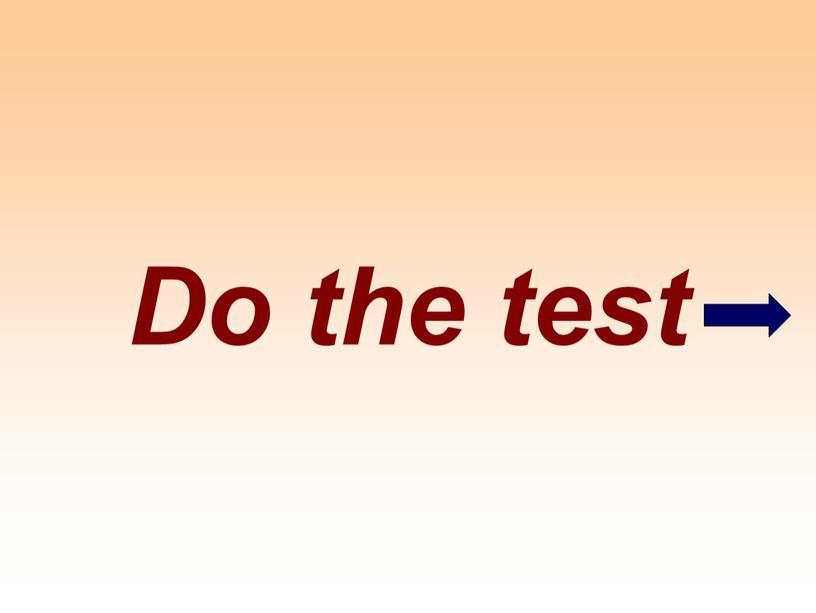 Do the test