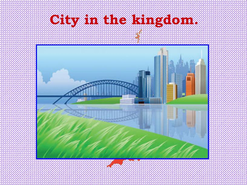 City in the kingdom.