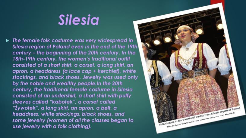 Silesia The female folk costume was very widespread in