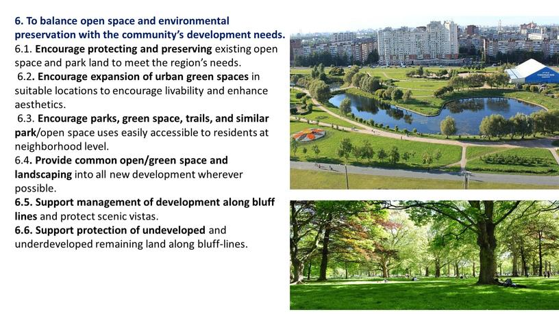 To balance open space and environmental preservation with the community's development needs