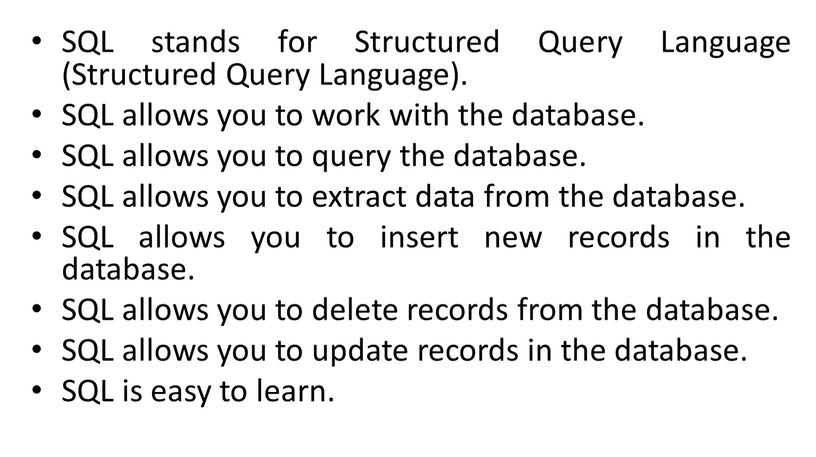 SQL stands for Structured Query