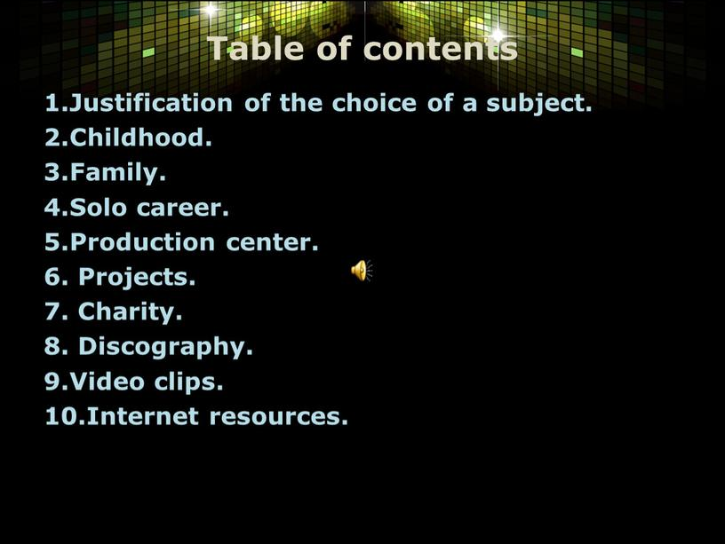 Table of contents 1.Justification of the choice of a subject