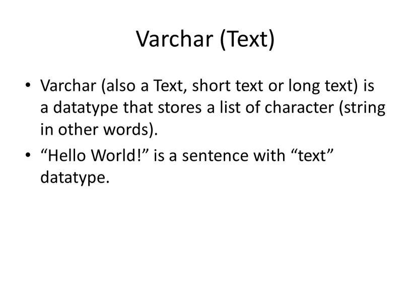 Varchar (Text) Varchar (also a