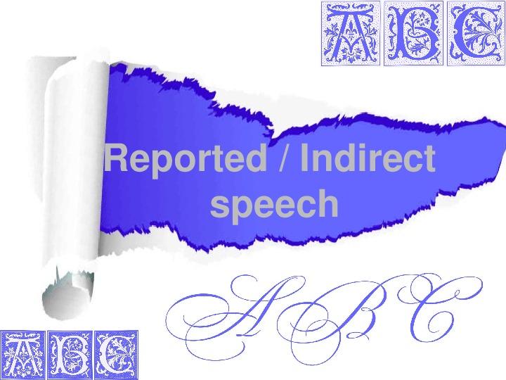 Презентация грамматического материала по теме Reported Speech  | Косвенная речь
