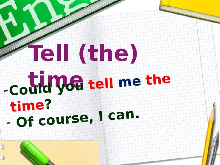 Презентация - Spotlight (5-6 класс), Tell the time.